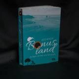 Bonusland: Ein Mann, ein Rad, eine Sehnsucht – Buchrezension